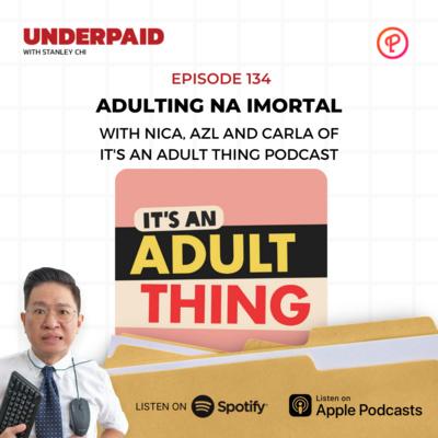 Episode 134: Adulting na Imortal