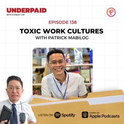 Episode 138: Toxic Work Cultures