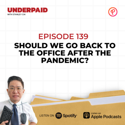 Episode 139: Should We Go Back to the Office After the Pandemic?