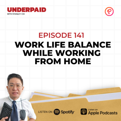 Episode 141: Work-Life Balance while Working from Home