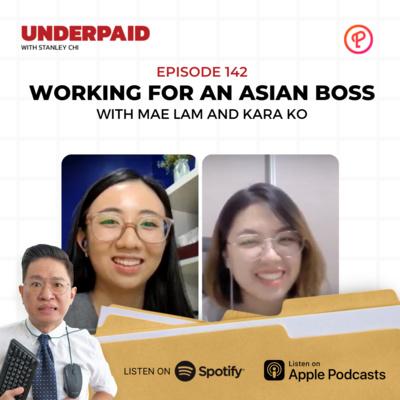 Episode 142: Working for an Asian Boss
