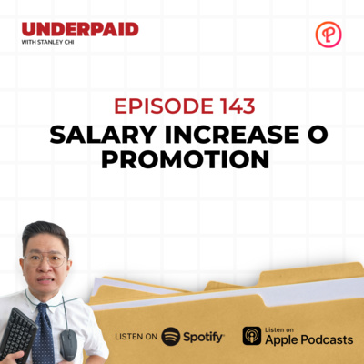 Episode 143: Salary Increase o Promotion