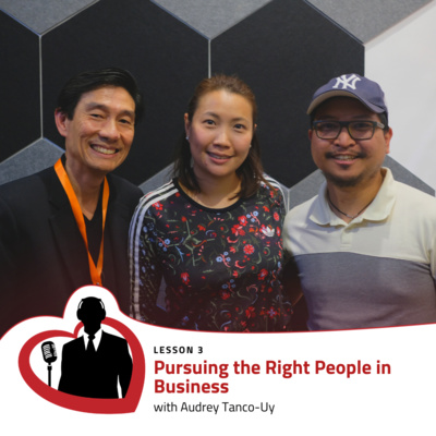 LovePreneurs Lesson 3 – Pursuing the Right People in Business and Love with Audrey Tanco Uy