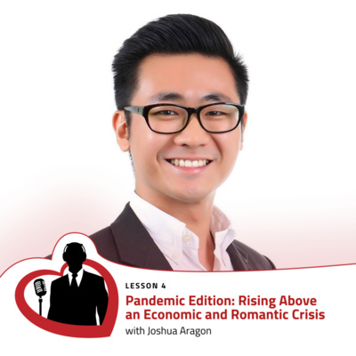 LovePreneurs Lesson 4 - Pandemic Edition: Rising Above an Economic and Romantic Crisis with Joshua Aragon