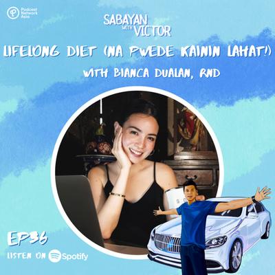 #36 Lifelong Diet (na Pwede Kainin Lahat!) - with Bianca Dualan, RND