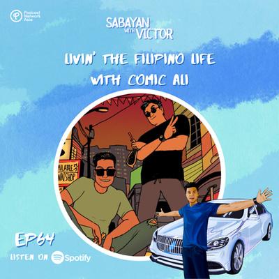 #64 Livin' The Filipino Life - with Comic Ali