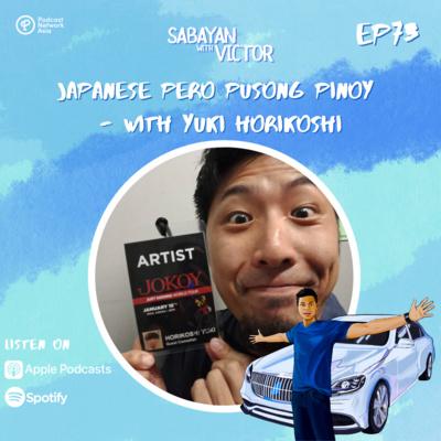 #73 Japanese pero Pusong Pinoy - with Yuki Horikoshi
