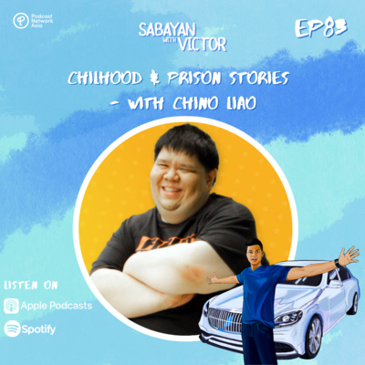 #83 Chilhood & Prison Stories - with Chino Liao