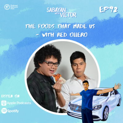 #92 The Foods That Made Us - with Red Ollero