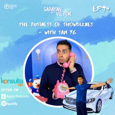 #94 The Business of Showbiznes - with Sam YG