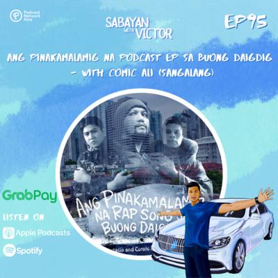#95 Ang Pinakamalamig Na Podcast Ep Sa Buong Daigdig - with Comic Ali (Sangalang)