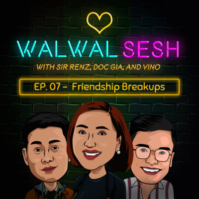Ep. 7: Friendship Breakups