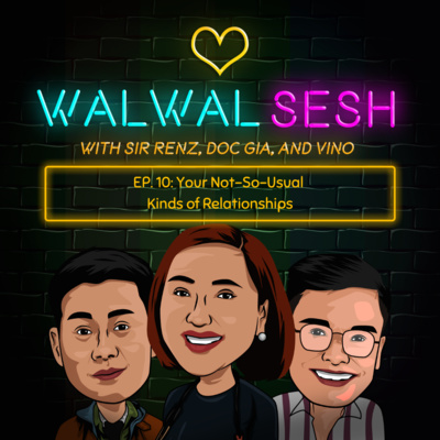 Ep. 10: Your Not-So-Usual Kinds of Relationships