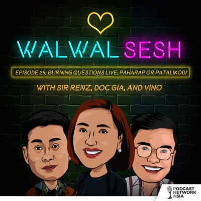 Ep. 25: Burning Questions Live: Paharap or Patalikod?