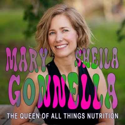 EP 39 - Mary Sheila Gonnella - Queen of Nutrition