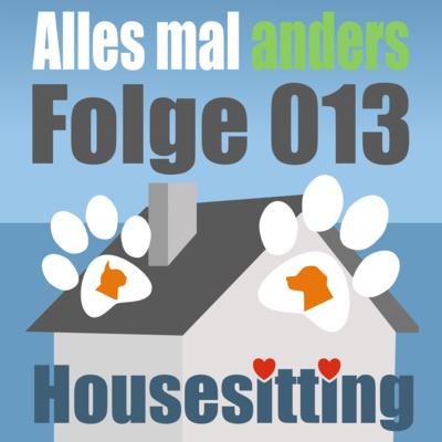 AMA 013: Mit Housesitting mietfrei in deinen Traumländern leben + Unser erstes E-Book