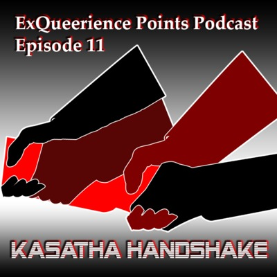 Episode 11 Kasatha Handshake