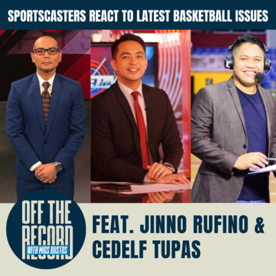 SPORTSCASTERS REACT TO LATEST BASKETBALL ISSUES | Off the Record with Migs Bustos feat. JINNO RUFINO and CEDELF TUPAS