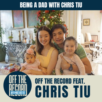 BEING A DAD WITH CHRIS TIU | OFF THE RECORD with Migs Bustos feat. Chris Tiu