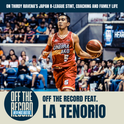 LA TENORIO'S REAX ON THIRDY RAVENA MAKING IT TO THE JAPANESE B-LEAGUE, COACHING STINT WITH LETRAN AND MESSAGE TO YOUNG BALLERS. | Off The Record with Migs Bustos feat. TINYENTE LA TENORIO
