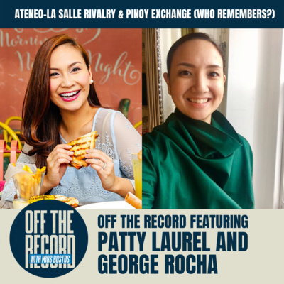 ATENEO-LA SALLE RIVALRY & PINOY EXCHANGE (who remembers??) | OTR feat. PATTY LAUREL & GEORGE ROCHA