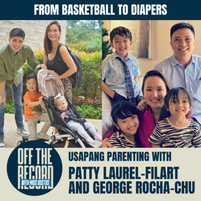 KWENTUHANG PARENTING WITH PATTY AND GEORGE | OTR w/ Migs Bustos with Patty Laurel and George Rocha