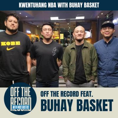 KWENTUHANG NBA WITH BUHAY BASKET