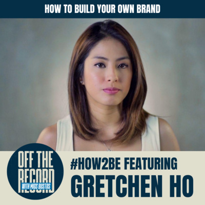 #HOW2BE: HOW TO BUILD YOUR OWN BRAND feat. GRETCHEN HO | Off The Record with Migs Bustos