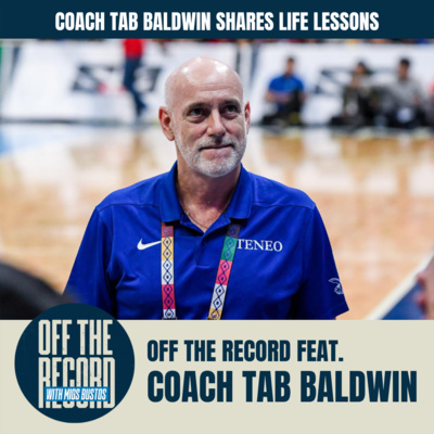 COACH TAB BALDWIN SHARES LIFE LESSONS | Off the Record with Migs Bustos