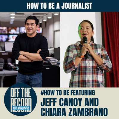 #HOW2BE: HOW TO BE A JOURNALIST feat. JEFF CANOY AND CHIARA ZAMBRANO
