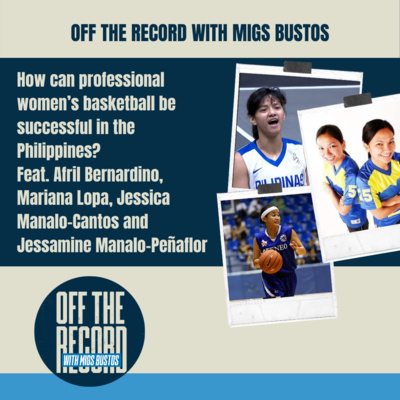 How Can Professional Women's Basketball Be Successful in the Philippines? Feat. Afril Bernardino, Mariana Lopa, Jessica Manalo-Cantos and Jessamine Manalo-Peñaflor
