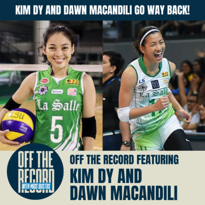 KIM DY AND DAWN MACANDILI GO WAAAYYY BACK! | OFF THE RECORD WITH MIGS BUSTOS