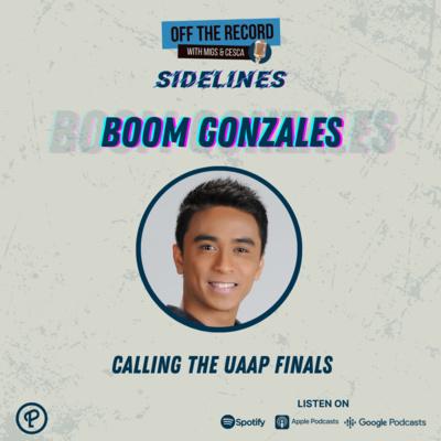 OTR Sidelines Episode 3: Boom Gonzales
