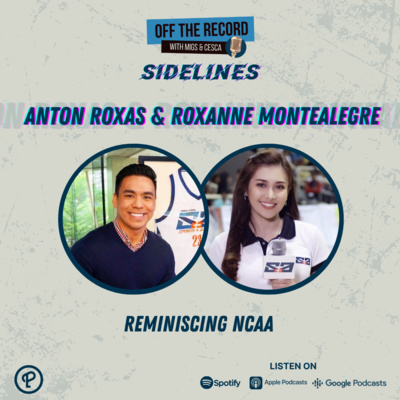 OTR: Sidelines Episode 5: Anton Roxas & Roxanne Montealegre Luz