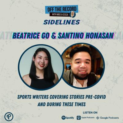 OTR Sidelines Episode 6: Beatrice Go & Santino Honasan