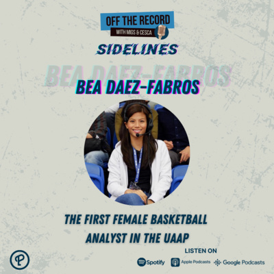 OTR Sidelines Episode 10: Bea Daez-Fabros