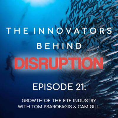 Growth of the ETF Industry in North America with Tom Psarofagis &Cam Gill