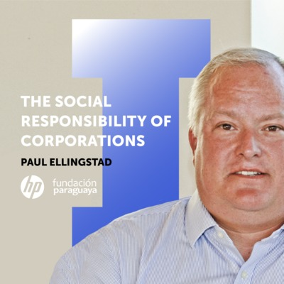 #10 Paul Ellingstad: The Social Responsibility of Corporations