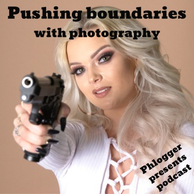 Pushing boundaries with photography (Episode 9)