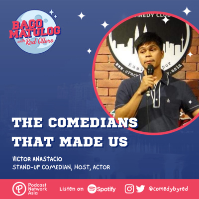 The Comedians That Made Us with Victor Anastacio