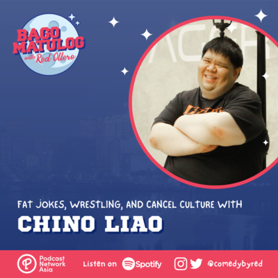Fat Jokes, Wrestling, and Cancel Culture with Chino Liao