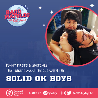 Funny Firsts & Sketches That Didn't Make The Cut with The Solid OK Boys