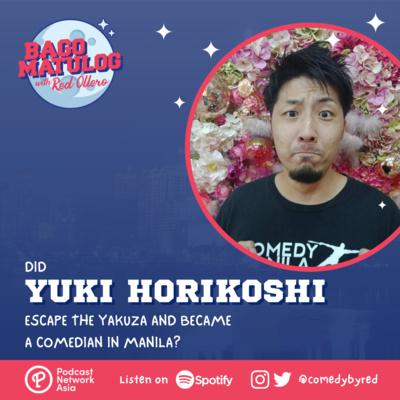 Did Yuki Horikoshi Escape The Yakuza And Became A Comedian In Manila?