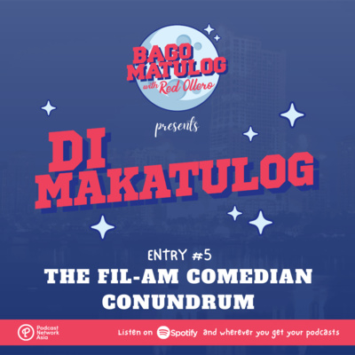 Entry #5 - The Fil-Am Comedian Conundrum