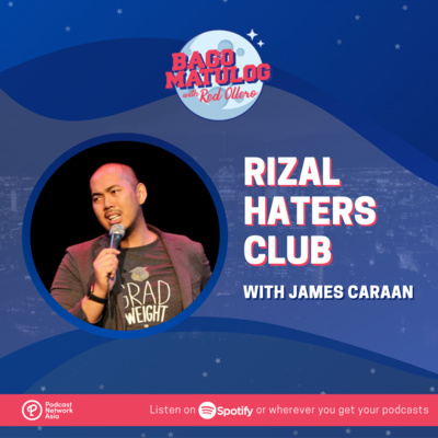 The Rizal Haters Club (with James Caraan)