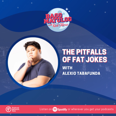 The Pitfalls of Fat Jokes with Alexio Tabafunda