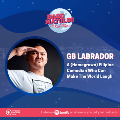 GB Labrador: A (Homegrown) Filipino Comedian Who Can Make The World Laugh