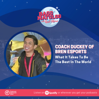 Coach Duckey of Bren Esports: What It Takes To Be The Best In The World