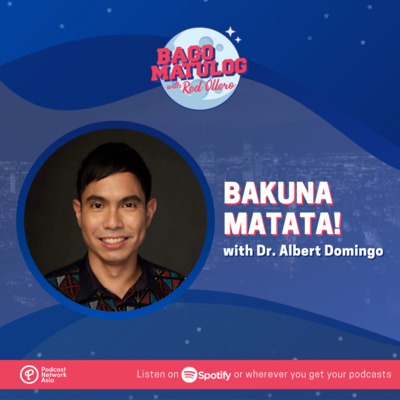 Bakuna Matata! (with Dr. Albert Domingo)