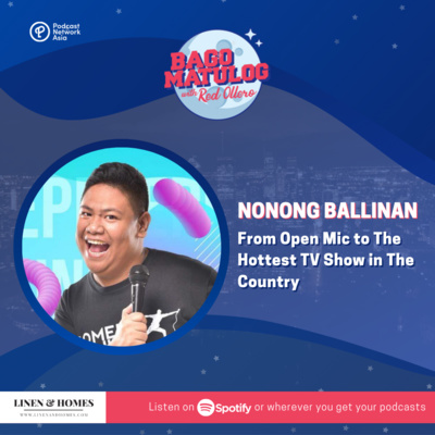 Nonong Ballinan: From Open Mic to The Hottest TV Show in The Country